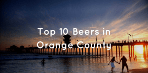 Top 10 Beers in Orange County