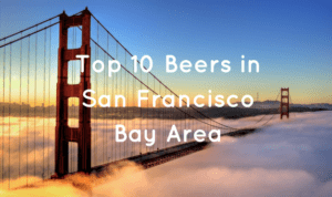 Top 10 Beers in San Francisco Bay Area