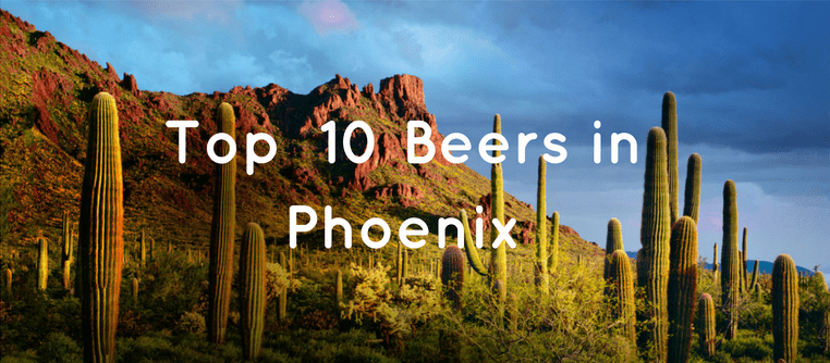 Top 10 Beers in Phoenix
