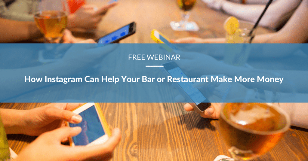 How Instagram Can Help Your Bar or Restaurant Make More Money