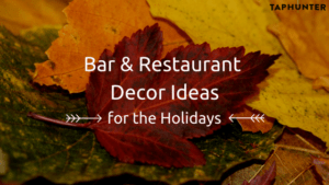 Photo for blog post about holiday bar & restaurant decor
