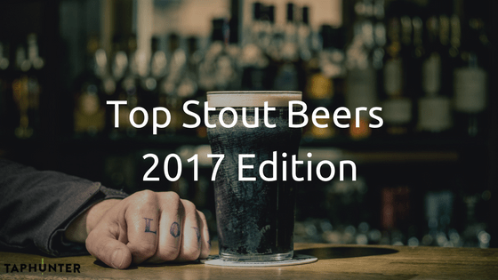 Photo of Stout with Top Stout Beers 2017 Title for Blog Post