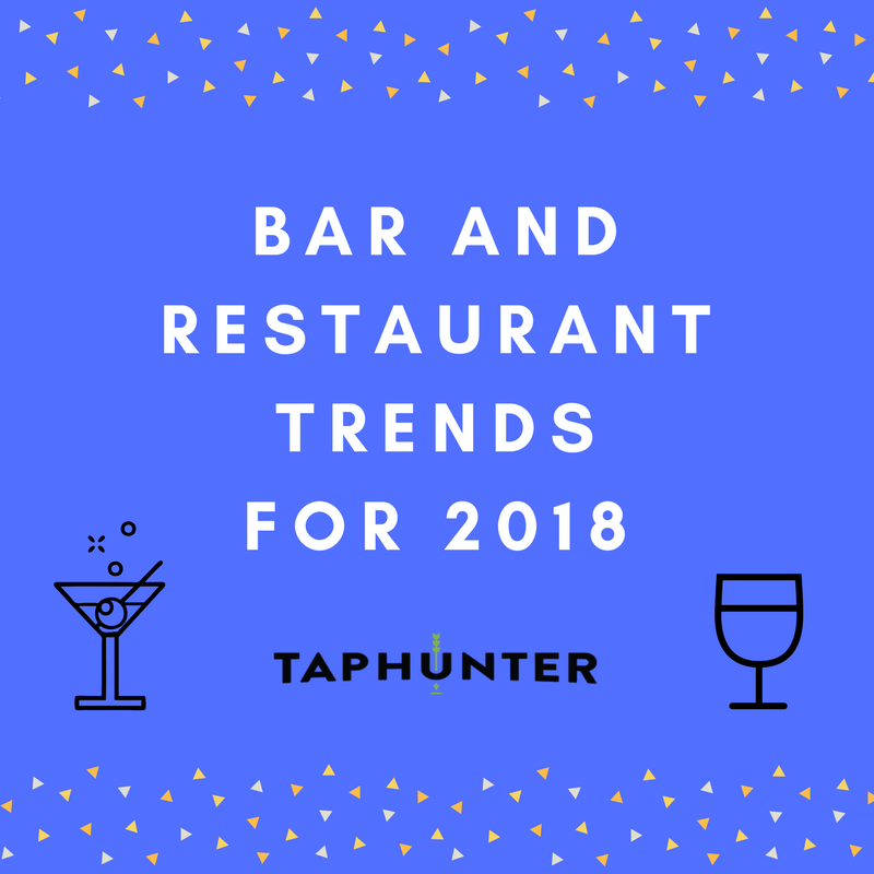 Bar and Restaurant Trends for 2018