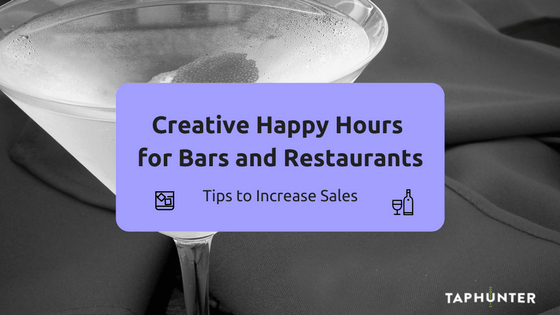 Creative Happy Hours for Bars and Restaurants