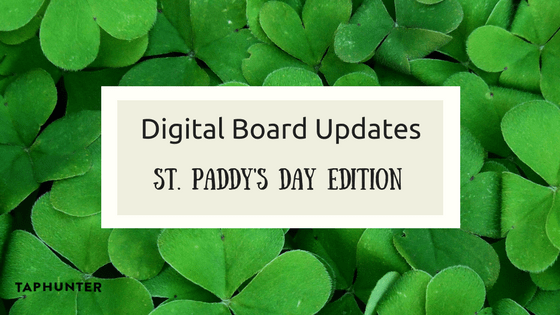 Digital Board Updates (St. Patrick's Day)