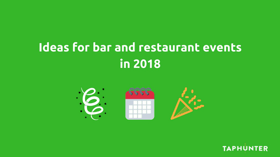Ideas for bar and restaurant events in 2018